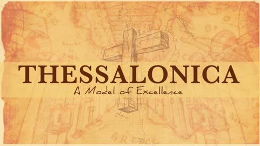 1 Thessalonians:  A Model Church Pt. 1