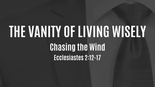 The Vanity of Living Wisely