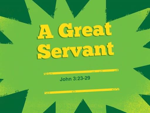 A Great Servant
