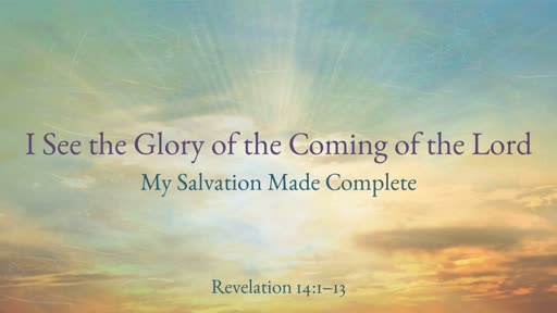 I See the Glory of the Coming of the Lord