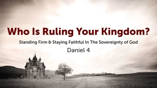 Who Is Ruling Your Kingdom?