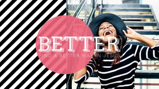July 22, 2018: Better: A Better Result
