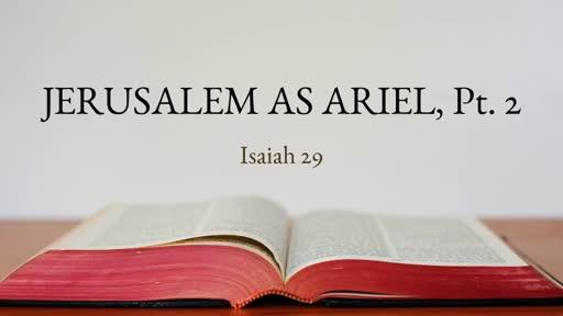 Jerusalem as Ariel, Pt. 2