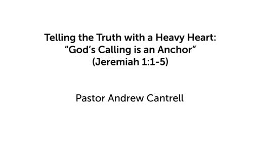 "Telling the Truth with a Heavy Heart: ""God's Calling is an Anchor"""