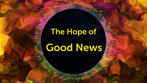 The Hope of Good News