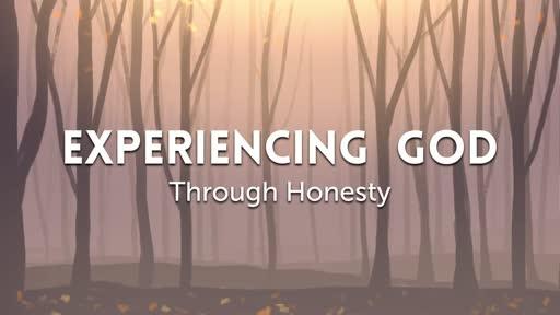 Experiencing God Through Honesty Part 2