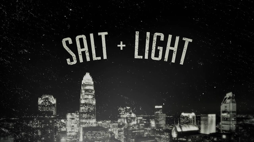 Salt + LIght #3 - Living It