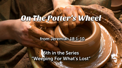 On The Potter's Wheel