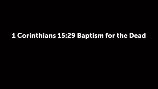 1 Corinthians 15:29 Baptism for the Dead