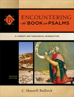 Encountering the Book of Psalms: A Literary and Theological Introduction, 2nd ed.