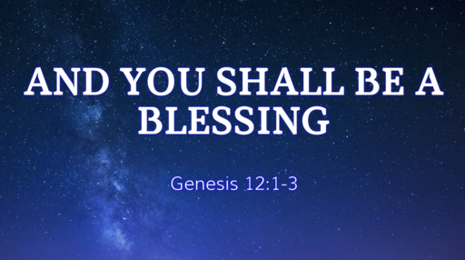 And You Shall Be a Blessing