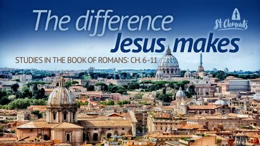 10am Sunday, 29 July: The Difference Jesus Makes - Peace with God (Romans 1-5)