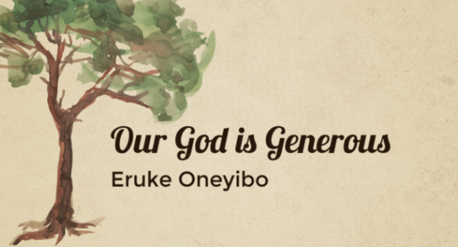 Our God is Generous - Eruke Oneyibo - Sunday, 29th July 2018
