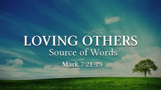 Loving Others - Source of Words