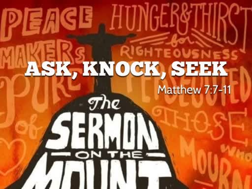 Ask, Knock, Seek
