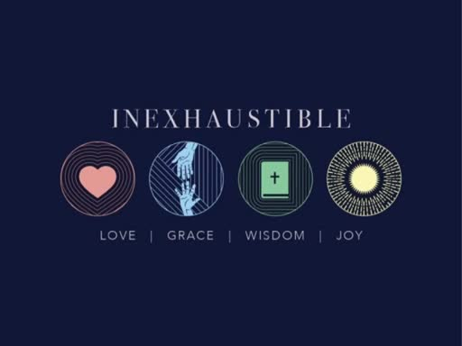 July 29, 2018 - Inexhaustible Wisdom
