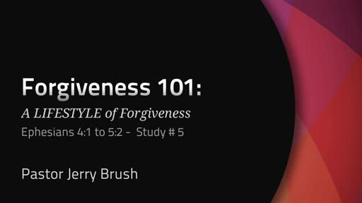 Forgiveness 101: A LIFESTYLE of Forgiveness