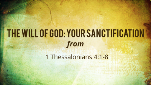 The Will of God: Your Sanctification