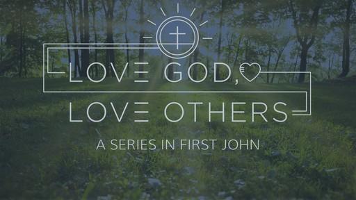 Love God Love Others, 1 John