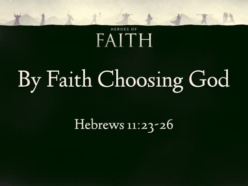 By Faith Choosing God