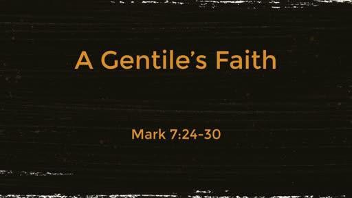 A Gentile's Faith