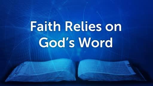 Faith Relies On God's Word