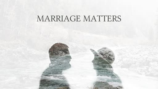 Marriage Matters Exodus 20:14