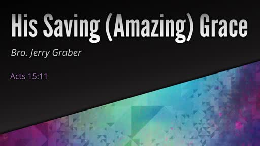 July 29, 2018 - His Saving (Amazing) Grace