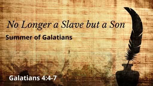 No Longer a Slave but a Son