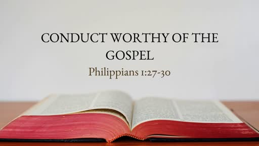 Conduct Worthy of the Gospel