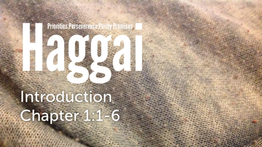 "Haggai 1:1-6 ""Introduction"""