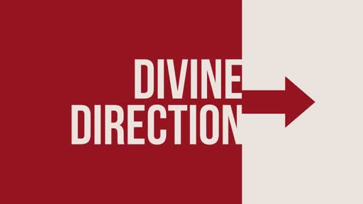 Divine Direction - Part 1