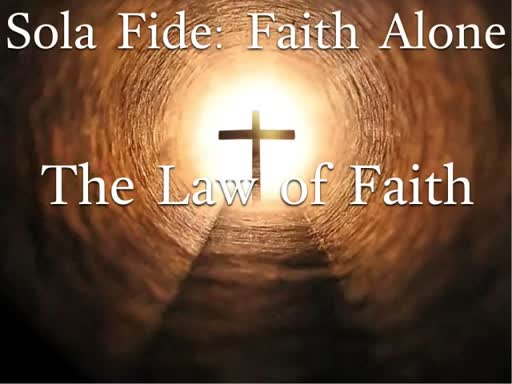 Sola Fide: The Law of Faith