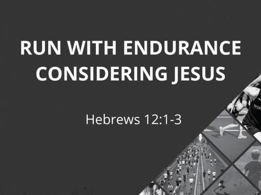 Run With Endurance Considering Jesus