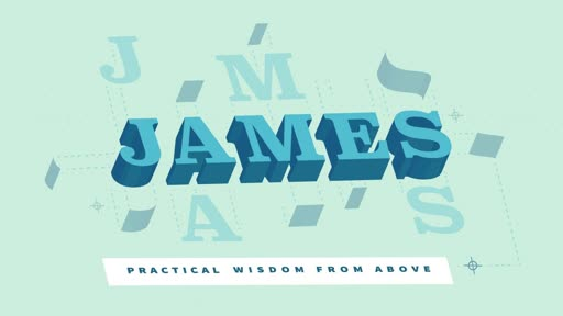 James and John: Afflunce to Humility