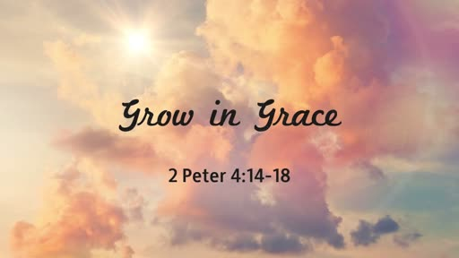 Grow in Grace - 7.29.18