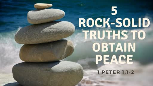 Rock Solid Truths to Obtain Peace