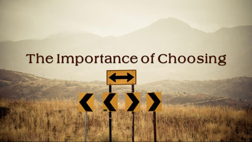The  Importance of Choosing