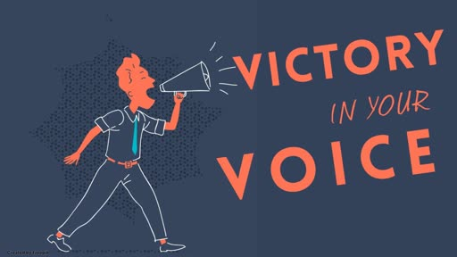 Victory in Your Voice