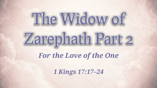 The Widow of Zarephath Part 2