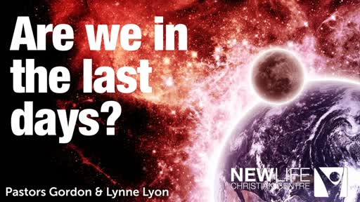 Are we in the last days? pt6 Pst G&L Lyon Sunday 5 Aug 18