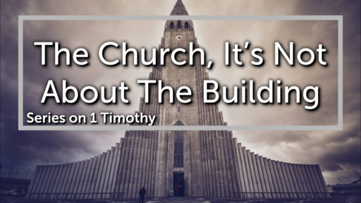 Church Is Not About The Building