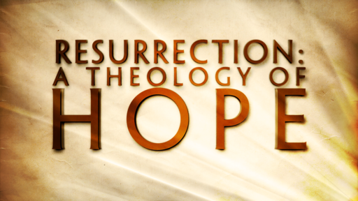 Resurrection: Theology of Hope