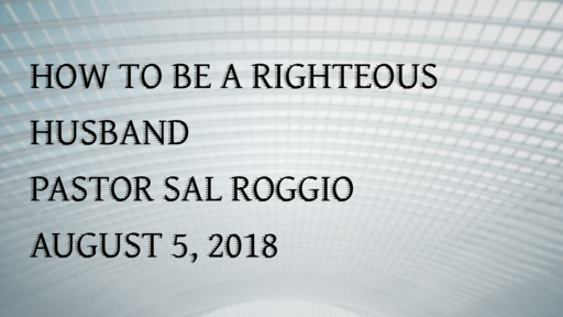 HOW TO BE A RIGHTEOUS HUSBAND