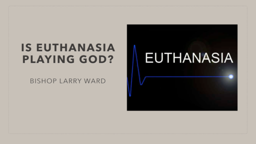 Is Euthanasia Playing God