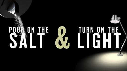 Pour On The Salt & Turn On The Light