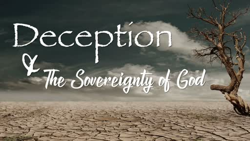 Deception and the sovereignty of God