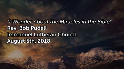 August 5th, 2018 - I Wonder About the Miracles in the Bible