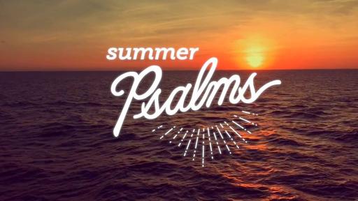 Psalms of Summer