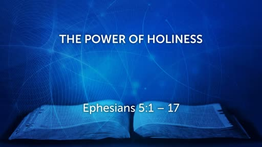 August 5  - The Power of Holiness